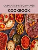 Carnivore Diet For Women Cookbook