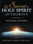 The Secret to Holy Spirit Authority Pdf/ePub eBook