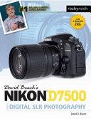 David Busch S Nikon D7500 Guide To Digital Slr Photography