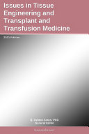 Issues in Tissue Engineering and Transplant and Transfusion Medicine: 2011 Edition ebook