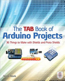 The TAB Book of Arduino Projects: 36 Things to Make with Shields and Proto Shields Pdf/ePub eBook