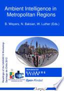 Ambient Intelligence in Metropolitan Regions