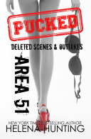 AREA 51: Pucked Series Deleted Scenes and Outtakes