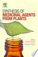 """""""Synthesis of Medicinal Agents from Plants"""" by Ashish Tewari, Supriya Tiwari"""
