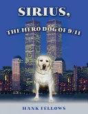 Sirius  the Hero Dog Of 9 11 Book