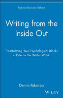 Writing from the inside out: transforming your psychological blocks ...