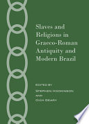 Slaves and Religions in Graeco Roman Antiquity and Modern Brazil