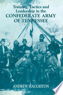 Training  Tactics  and Leadership in the Confederate Army of Tennessee Book PDF