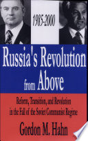 Russia s Revolution from Above 1985 2000