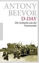 D-Day - die Schlacht um die Normandie