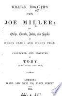 William Hogarth s own Joe Miller  or  Quips  cranks  jokes and squibs of every clime and every time  collected and digested by Toby  Hogarth s own dog Book PDF