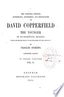 The Personal History, Adventures, Experience, and Observation of David Copperfield the Younger of Blunderstone Rookery...