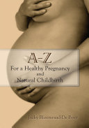 A   Z for a Healthy Pregnancy and Natural Childbirth