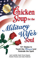 Chicken Soup for the Military Wife s Soul