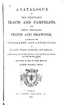 A Catalogue of Ten Thousand Tracts and Pamphlets  and Fifty Thousand Prints and Drawings