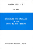 Structure and Message of the Epistle to the Hebrews