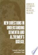 New Directions in Understanding Dementia and Alzheimer   s Disease Book