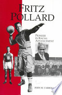 """Fritz Pollard: Pioneer in Racial Advancement"" by John M. Carroll"
