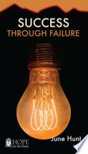 Success Through Failure June Hunt Hope For The Heart