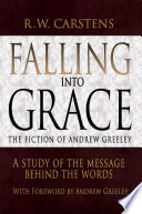 Falling into Grace  The Fiction of Andrew Greeley Book