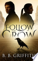 """Follow the Crow (Vanished, #1)"" by B. B. Griffith"