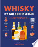 Whisky  It s not rocket science Book
