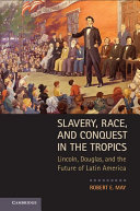 Slavery, Race, and Conquest in the Tropics