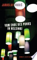 Vom Ende des Punks in Helsinki  : Roman