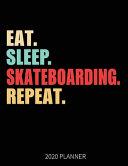 Eat Sleep Skateboarding Repeat 2020 Planner