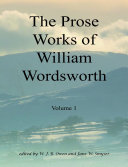 The Prose Works of William Wordsworth Volume 1