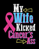 My Wife Kicked Cancer s Ass