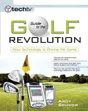 Techtv S Guide To The Golf Revolution