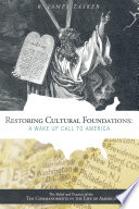 Restoring Cultural Foundations  A Wake Up Call to America