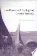 Landforms and Geology of Granite Terrains