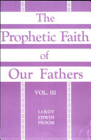 Prophetic Faith of our Fathers Vol 3