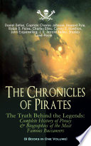 The Chronicles Of Pirates The Truth Behind The Legends Complete History Of Piracy Biographies Of The Most Famous Buccaneers 9 Books In One Volume