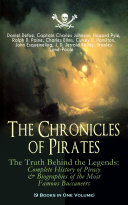 The Chronicles of Pirates – The Truth Behind the Legends: Complete History of Piracy & Biographies of the Most Famous Buccaneers (9 Books in One Volume) Pdf/ePub eBook