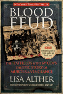 Blood Feud: The Hatfields and the McCoys: The Epic Story of ...