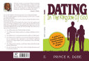 Dating In The Kingdom Of God: A guide to Christian Dating Relationships For Christian Singles