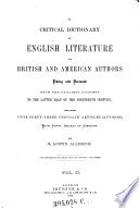 """A"" Critical Dictionary of English Literature and British and American Authors Living and Deceased"