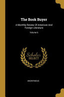 The Book Buyer A Monthly Review Of American And Foreign Literature