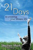 21 Days to Creating Your Dream Life