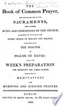 The Book Of Common Prayer Also The Week S Preparation For Receiving The Lord S Supper Etc