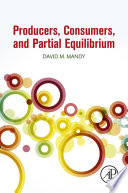 Producers  Consumers  and Partial Equilibrium