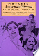 """Notable American Women, 1607-1950: A Biographical Dictionary"" by Edward T. James, Janet Wilson James, Paul S. Boyer, Radcliffe College"