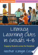 Literacy Learning Clubs In Grades 4 8