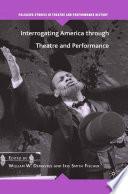 Interrogating America through Theatre and Performance