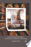 Transforming Memories in Contemporary Women s Rewriting