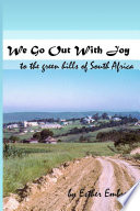 We Go Out With Joy - To the green hills of South Africa