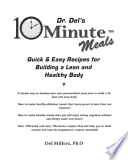 Dr. Del's 10 Minute Meals: Quick & Easy Recipes for Building a Lean and Healthy Body
